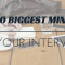 The 10 biggest minutes of your interview