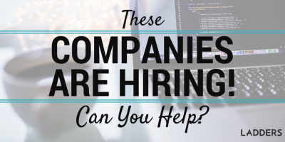 These Companies Are Hiring, Can You Help?