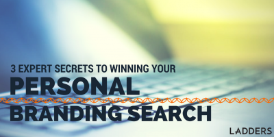 Three Expert Secrets to Winning Your Personal Branding Search