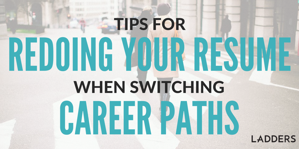 tips for redoing your resume when switching career paths ladders