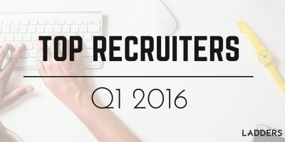 Ladders' Top 200 Recruiters: Q1 2016