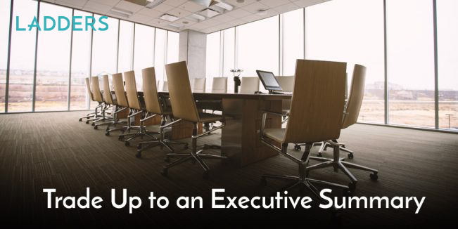 trade up to an executive summary ladders