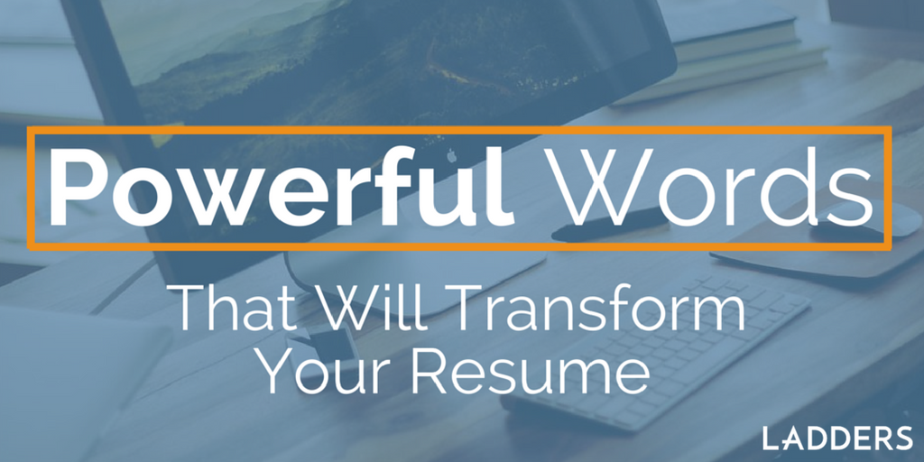 powerful resume words to transform your resume resume advice