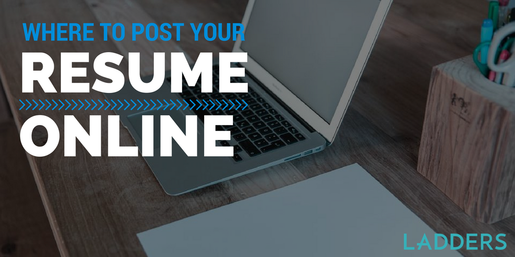 Where To Post Your Resume Online Posting Resume Online Tips Ladders