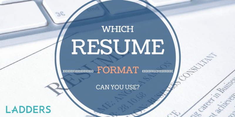 Which Resume Formats Can You Use? | Ladders