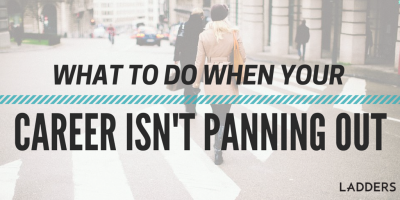 What To Do When Your Career Isn't Panning Out