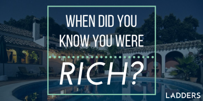 When Did You Know You Were Rich?