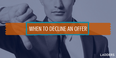 When to Decline an Offer