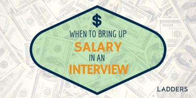 When to Bring Up Salary in an Interview