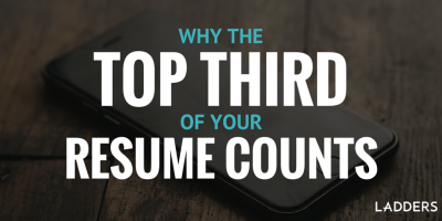 Why the Top Third of Your Resume Counts