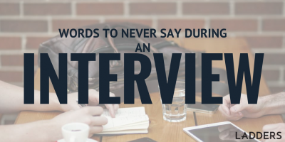 Words You Should Never Say During an Interview