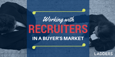 Working with a Recruiter in a Buyer's Market