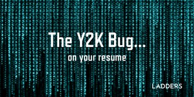 The Y2K Bug… on your resume