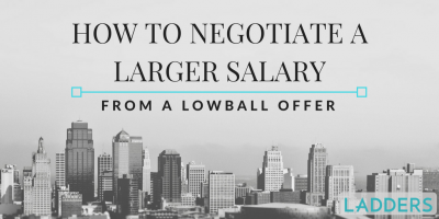 How to Negotiate a Larger Salary from a Lowball Offer