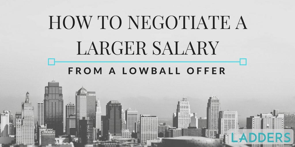 how to negotiate a larger salary from a lowball offer ladders