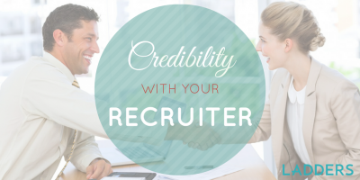 Credibility with Your Recruiter