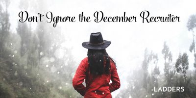 Don't Ignore the December Recruiter