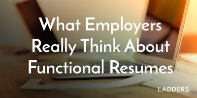 What Employers Really Think About Functional Resumes