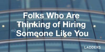Folks Who are Thinking of Hiring Someone Like You