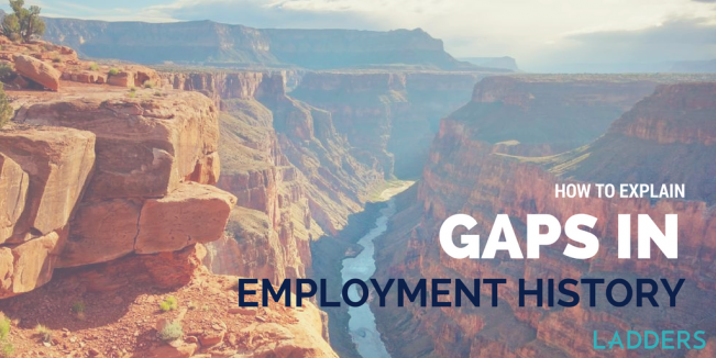How to Explain Employment Gaps, Sabbaticals and Negatives on Your ...