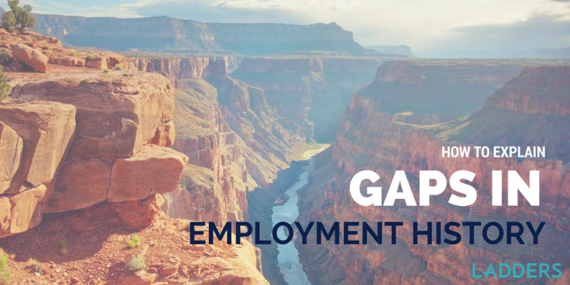 how to explain employment gaps sabbaticals and negatives on your