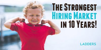 The Strongest Hiring Market in 10 Years!