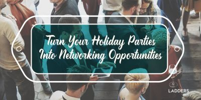 Turn Your Holiday Parties Into Networking Opportunities