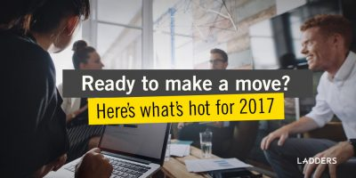 Ready to make a move? Here's what's hot for 2017.