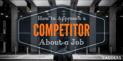 How to Approach a Competitor About a Job
