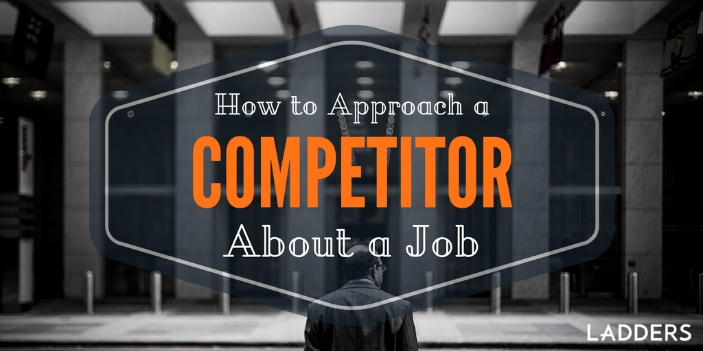How To Approach A Competitor About A Job Ladders