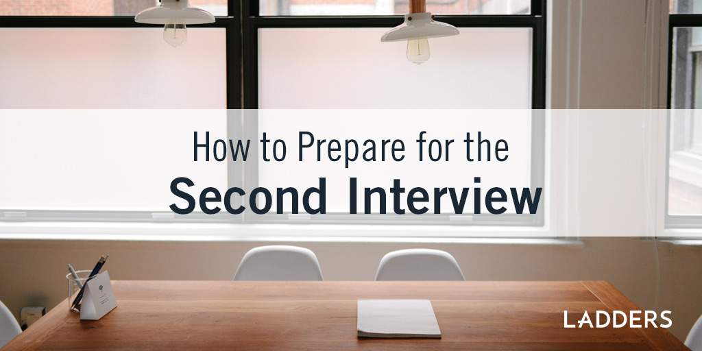 how to prepare for the second interview ladders