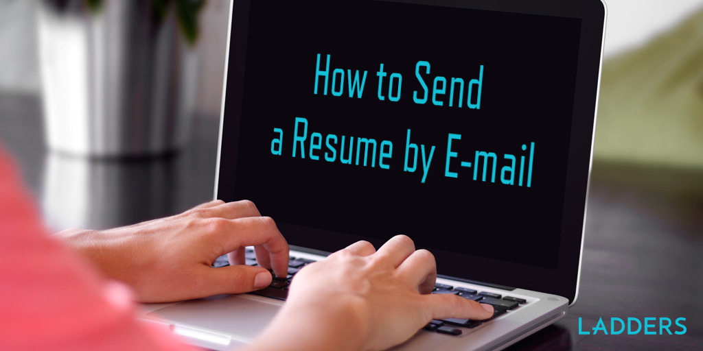 how to send a resume by e mail ladders