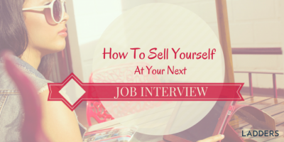 How to Sell Yourself at Your Next Job Interview