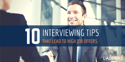 10 interviewing tips that lead to high job offers
