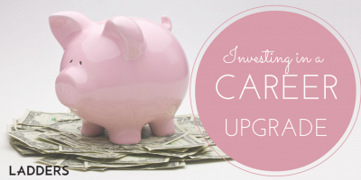 Investing in a Career Upgrade