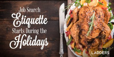 Proper Job Search Etiquette Starts During the Holidays
