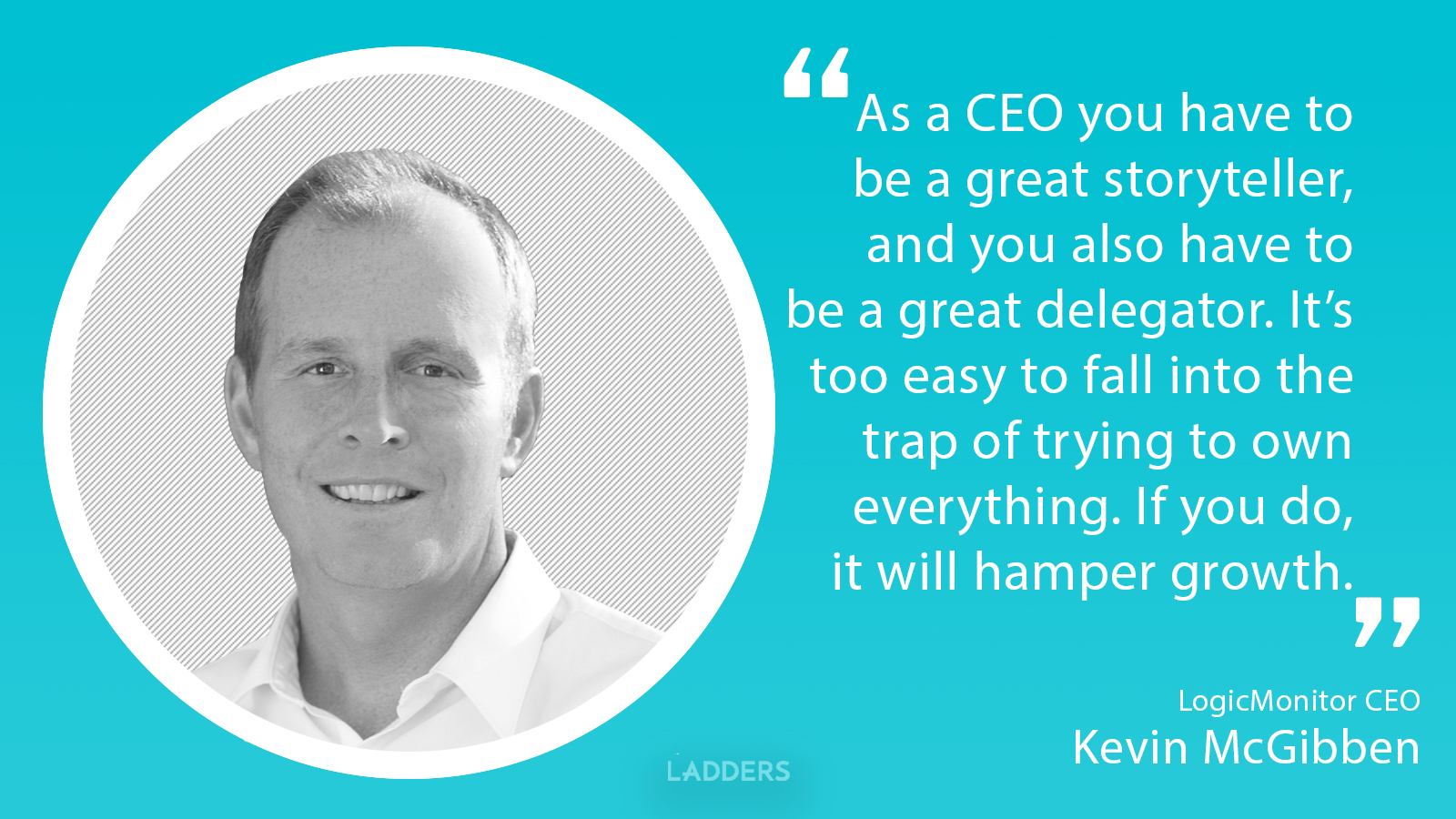 LogicMonitor CEO Kevin McGibben on the trap leaders fall into