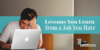 Lessons You Learn from a Job You Hate