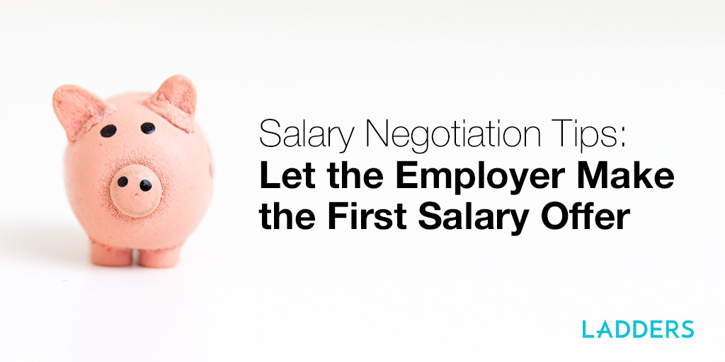 Salary Negotiation Tips: Let the Employer Make the First Salary ...
