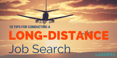 10 Tips for Conducting a Long-Distance Job Search