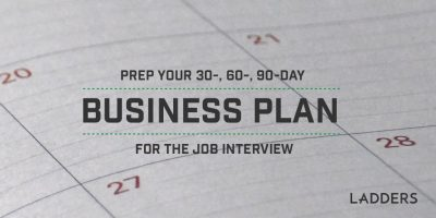 Prep your 30-, 60-, 90-day business plan for the job interview
