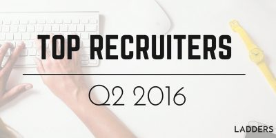 Ladders' Top 200 Recruiters: Q2 2016
