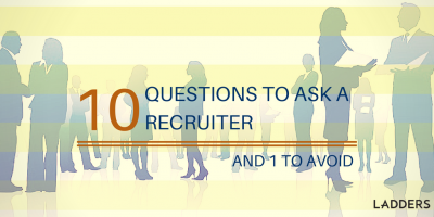 10 questions to ask a recruiter (and 1 to avoid)