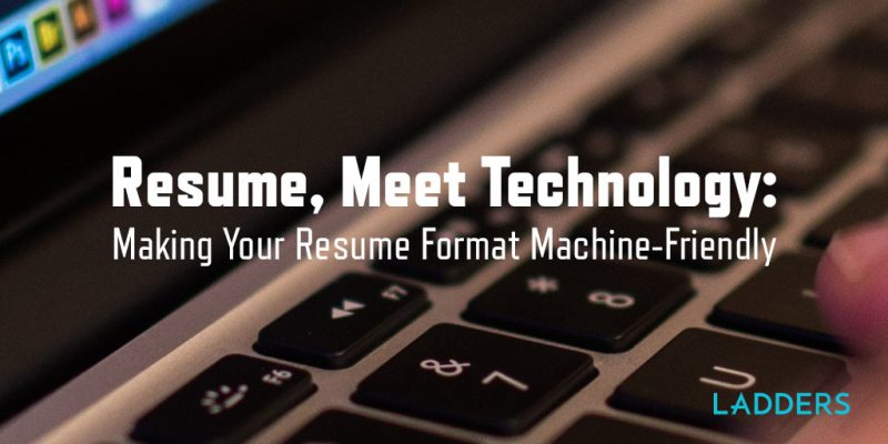 Resume Meet Technology Making Your Resume Format Machine