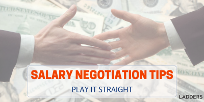 Salary negotiation tips: Playing it straight
