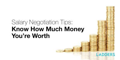 Salary Negotiation Tips: Know How Much Money You're Worth