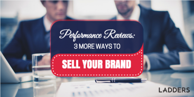 Performance Review: 3 More Ways To Sell Your Brand