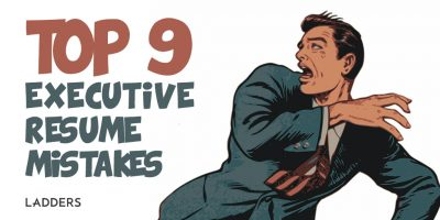 Top Nine Executive Resume Mistakes