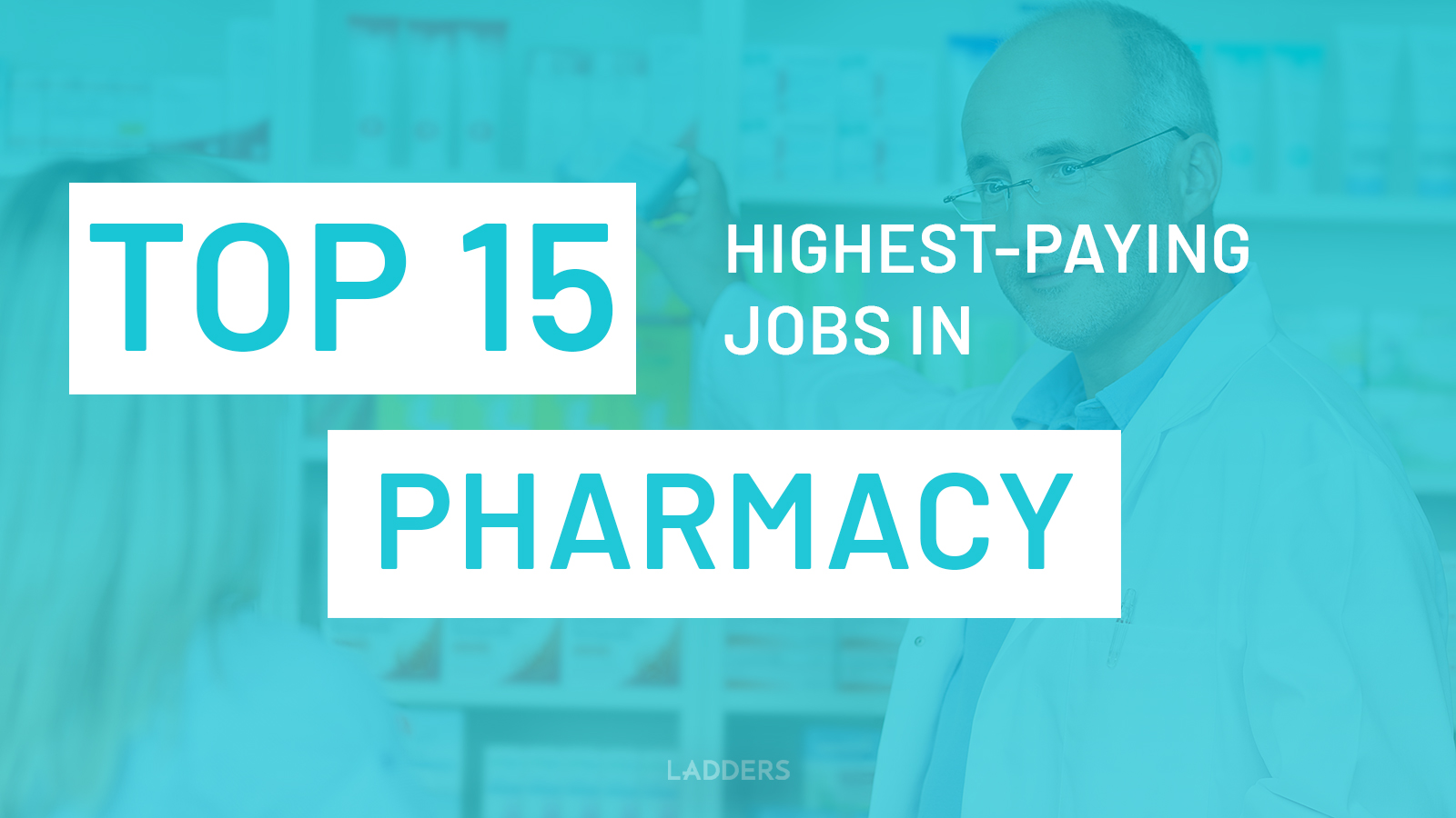The Top 15 highest-paying jobs in the pharmacy industry