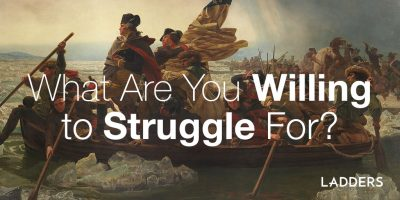 What Are You Willing to Struggle For?